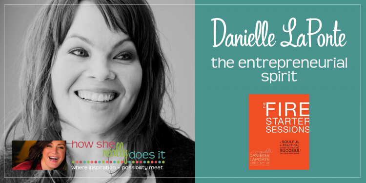 Danielle LaPorte: The entrepreneurial spirit