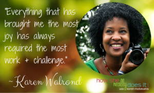 Karen Walrond: Lawyer to Creative Entrepreneur Part 2