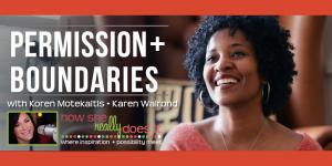 Permission + Boundaries with Karen Walrond
