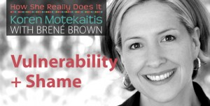 Brené Brown: Vulnerability, Shame + Daring Greatly