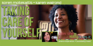 Taking Care of Yourself with Karen Walrond