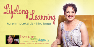Lifelong Learning with Hiro Boga