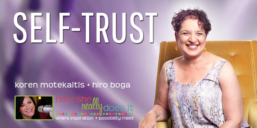 Self-Trust with Hiro Boga