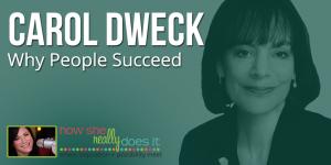 Carol Dweck: Why People Succeed