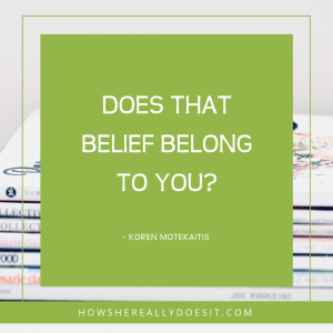 Does that belief belong to you?