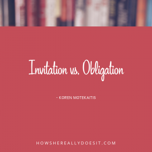 Invitation Not an Obligation