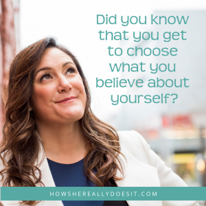 Choose what you believe about yourself
