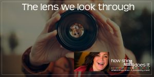 The lens we look through [DEEP DIVE]