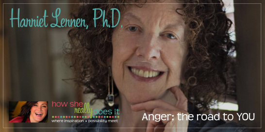 Harriet Lerner Ph.D. - Anger: the path to YOU