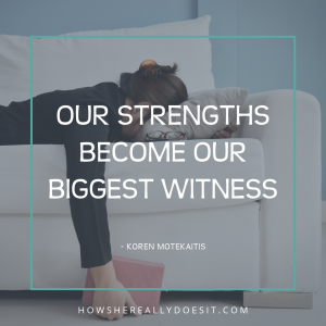 Our strengths become our biggest weakness