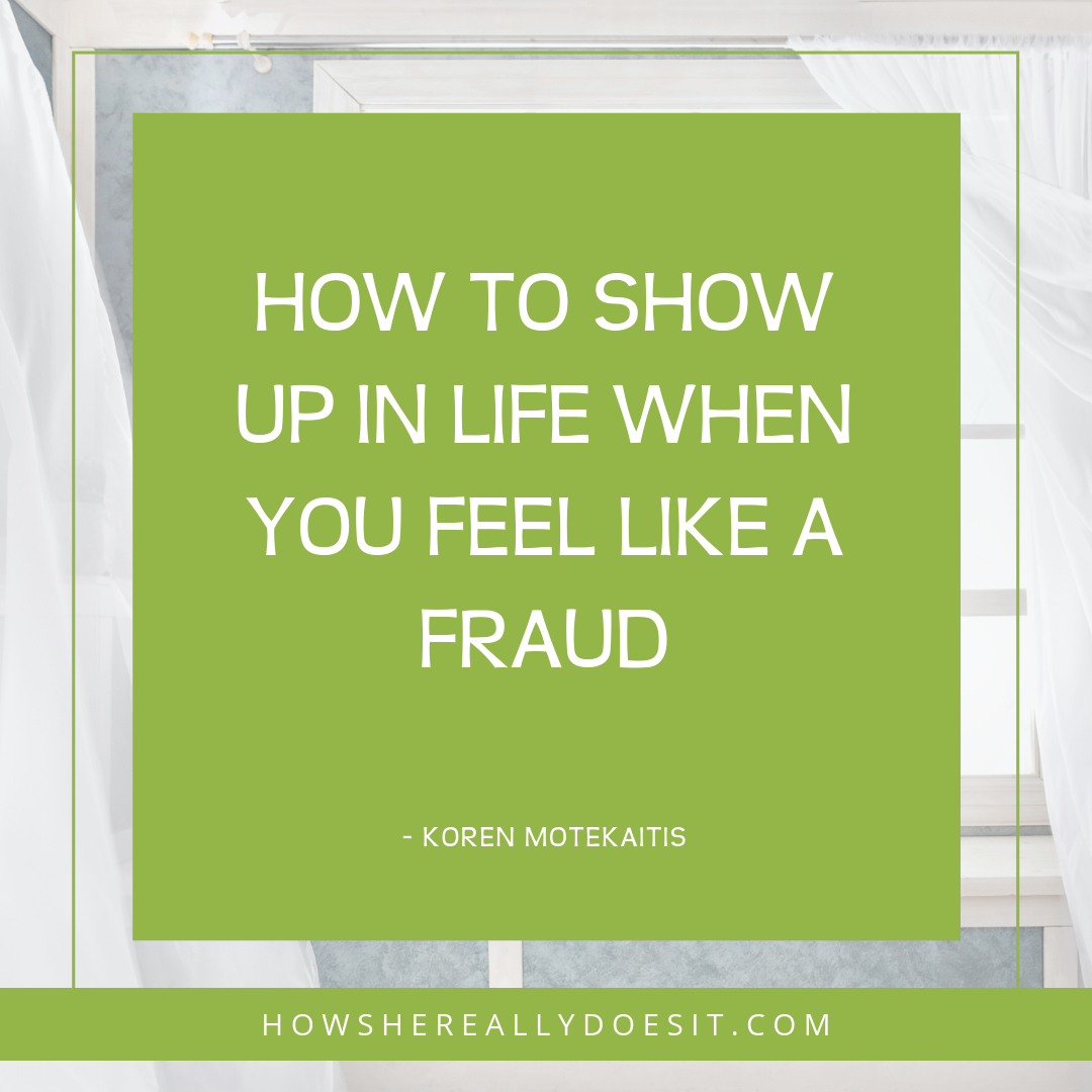 How to show up when you feel like a fraud