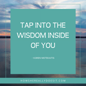 Tap into the Wisdom Inside of you