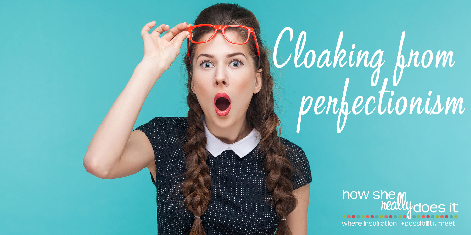 Cloaking from perfectionism