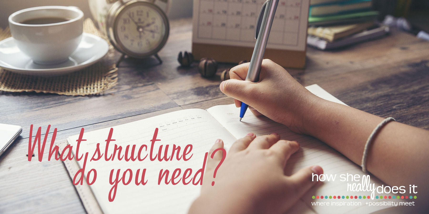 What structure do you need?