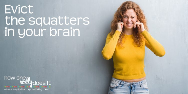 Evict the squatters in your brain