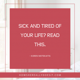 "Blog image ""Sick and tired of your life? Read this."""
