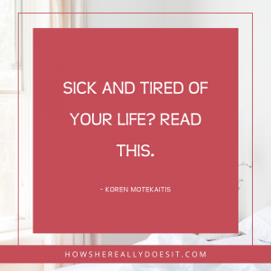 """Blog image """"Sick and tired of your life? Read this."""""""