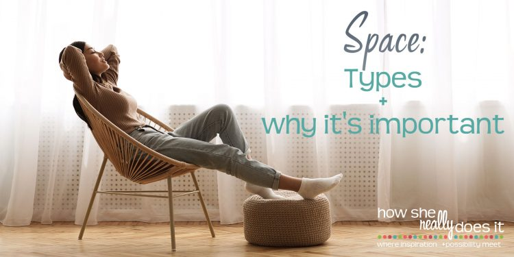 Space: Types + why it's important