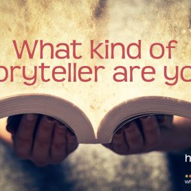What kind of storyteller are you?