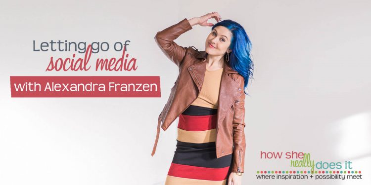 How She Really Does It with Koren Motekaitis | Letting go of social media with Alexandra Franzen [DEEP DIVE]