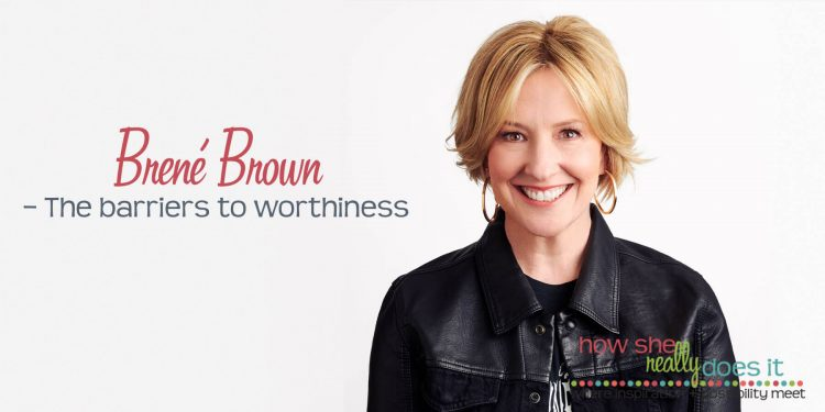 How She Really Does It with Koren Motekaitis | Brené Brown - The barriers to worthiness