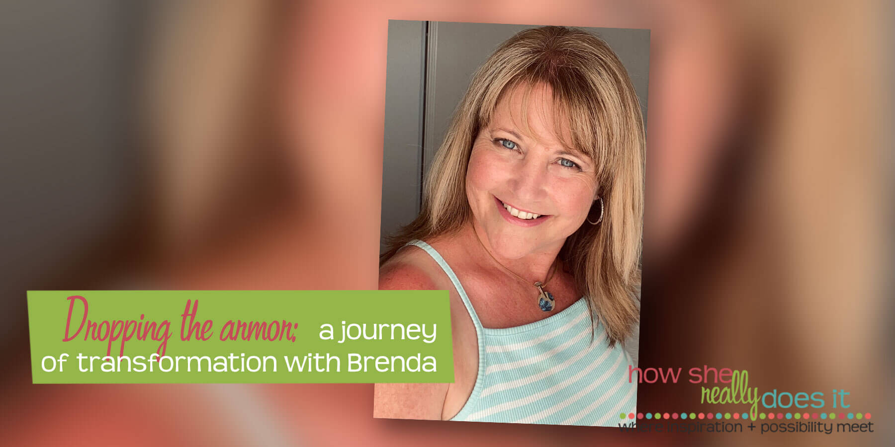 How She Really Does It with Koren Motekaitis | Dropping the armor: a journey of transformation with Brenda