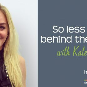 How She Really Does It with Koren Motekaitis | So less alone: behind the scenes with Kate Wood