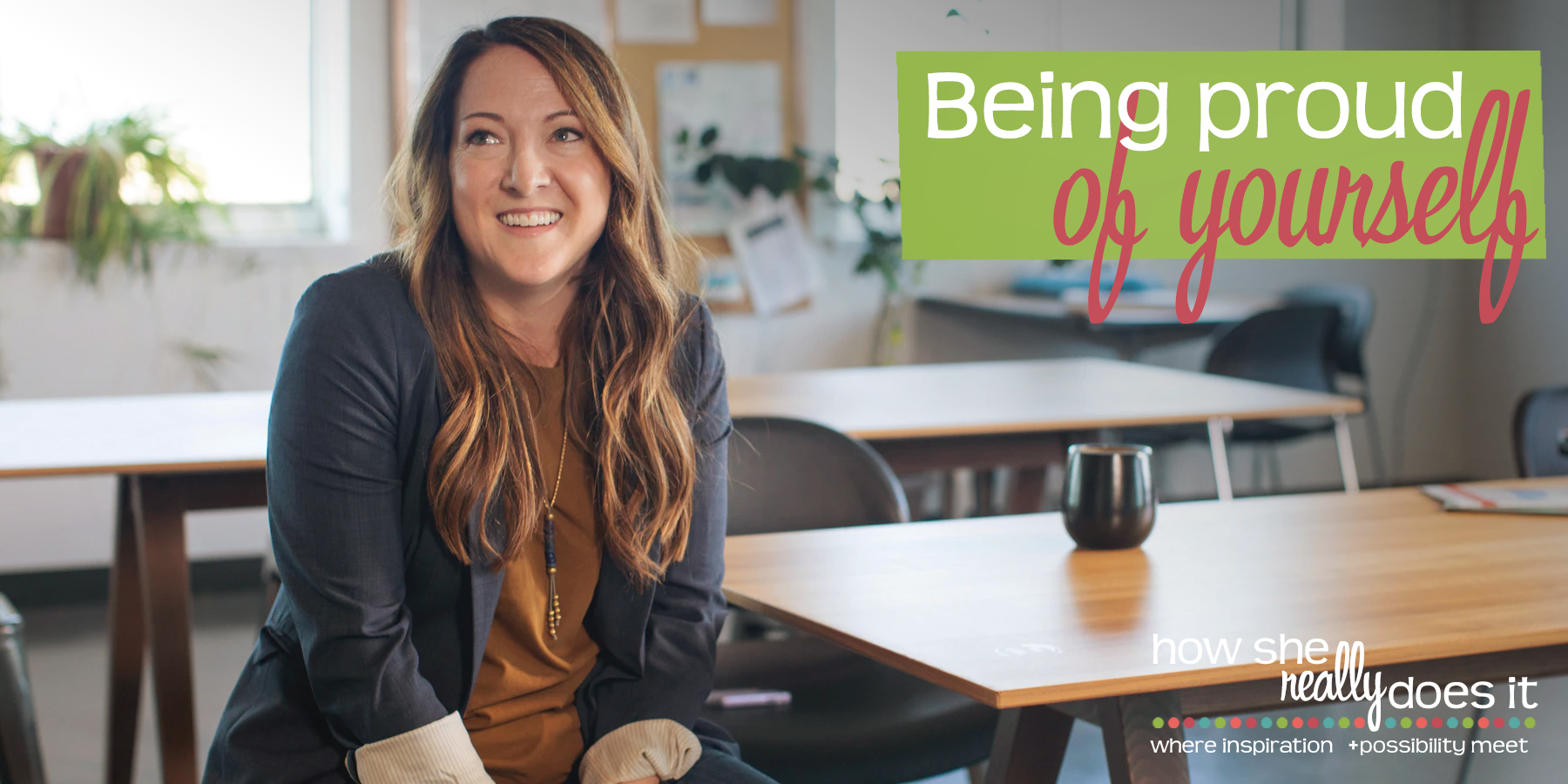 How She Really Does It with Koren Motekaitis | Being proud of yourself