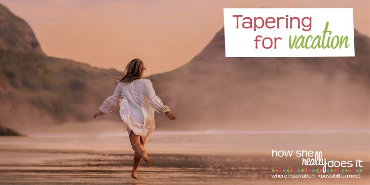 How She Really Does It with Koren Motekaitis | Tapering for vacation