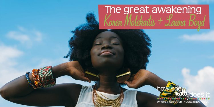 How She Really Does It with Koren Motekaitis | The Great Awakening